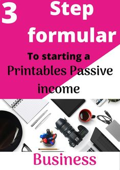 Learn the 3 step formular to starting a printables business as passive income source.  #printables #passiveincomebusiness #homebusiness #digitalproducts