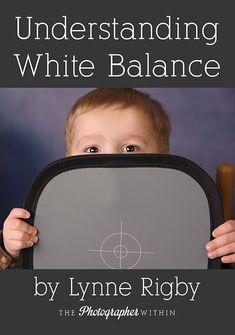 Balance de blanco.  Lynne Rigby explica el balance de blancos en términos claros y sencillos.