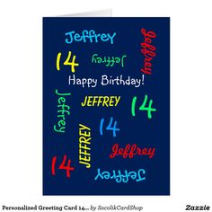 What a wonderful, personalized greeting card for a 14th birthday or any other occasion. On the cover, Name and Age repeats in different fonts and colors on a navy blue background. Easy to personalize - just CHANGE NAME, AGE, and OCCASION in ONE PLACE. Supports name up to 9 characters. A colorful and fun Birthday CARD. Kids, teenagers, and adults will love it! Also easy to modify inside text, if desired. All Rights Reserved © 2014 Marcia Socolik.