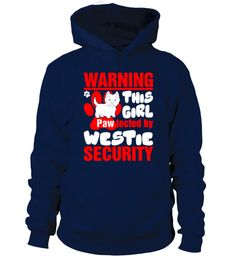 Warning This Girl Pawtected By Westie Security  #westie #dogshirt #hoodie