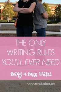The Only Writing Rules You'll Ever Need – Being a Boss Writer – Writing like a Boss