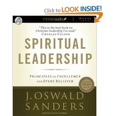 Spiritual Leadership: Principles of Excellence for Every Believer    Excellent book for whoever is interested in leadership.