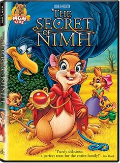 The Secret of Nimh -- based on the book Mrs. Frisby and the rats of Nimh by Robert C. O'Brien
