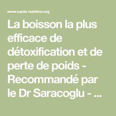 La boisson la plus efficace de détoxification et de perte de poids - Recommandé par le Dr Saracoglu - Santé Nutrition