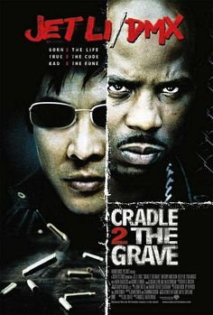 Cradle To The Grave (2003) Starring Jet Li & DMX
