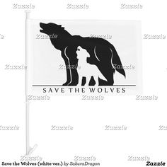 Save the Wolves (white ver.) Car Flag #wolf #wolves #endangered #animals #wolfpack