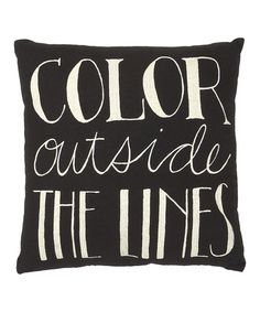 Take a look at this Collins Black & White 'Color Outside the Lines' Throw Pillow by Gifts Under $20: Home Décor on #zulily today!
