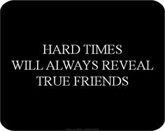 Ain't that the truth!! It also makes me treasure those true friends even more!!!!