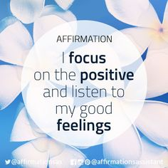 "Affirmation: ""I focus on the positive and listen to my good feelings"" #abundance #positive #lawofattraction #loa #affirmation #affirmations #positiveaffirmations #positiveaffirmation #success #happiness #motivation #motivational #abundant #successtrain #manifest #achieve"