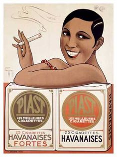 "Cigarettes Piast , originally uploaded by Gatochy . ""Piast, Les Meilleures Cigarettes"" ad, with Josephine Baker. Josephine Baker, Foto Poster, Poster S, Pub Vintage, Vintage Labels, Vintage Italian, Unique Vintage, 1920s Advertisements, Heineken"