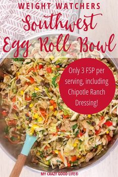 This delicious and healthy Southwest Egg Roll in a Bowl with Chipotle Ranch Dressing is an easy recipe to throw together after a busy day. A family friendly dinner recipe that you can easily make spicy or mild, this is a healthy dinner recipe that you can Weight Watchers Chicken, Weight Watchers Meals, Southwest Egg Rolls, Southwest Recipe, Clean Eating Snacks, Healthy Eating, Healthy Food, Egg Roll Recipes, Ww Recipes