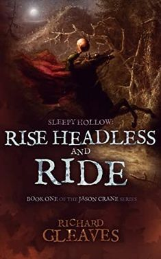 Sleepy Hollow: Rise Headless and Ride (Jason Crane) (Volume Got Books, Books To Read, Date, Scott Patterson, Legend Of Sleepy Hollow, Horror Books, Fiction And Nonfiction, What To Read, Free Kindle Books