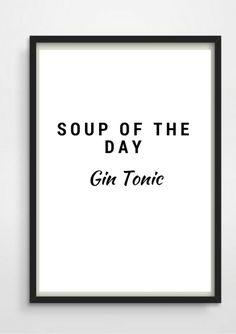 *Soup of the Day- Gin Tonic* Schöner Typo Print für Eure Wände oder zum Verschenken. Gerne gehen wir auf Extra-Wünsche ein. Den Druck gibt es außerdem in Din A3 für 16,90...