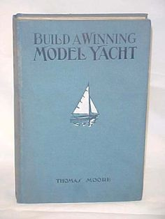 Moore, Thomas; Build a Winning Model Yacht Advance Copy, General shelf wear, rubbed cover, faded spine, two small soil spots on spine, previous owner's name on front end paper, and some foxing.