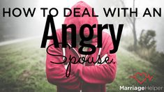 """In our two-part series, """"How to Deal with an Angry Spouse"""", we look at why your spouse is perpetually angry and what you should and shouldn't do when your spouse expresses anger."""