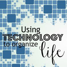 Learn how technology can make organizing family life easier