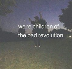 grunge, bad, and revolution image Angst Quotes, Mood Quotes, Life Quotes, Lyric Quotes, The Words, Grunge Quotes, Ig Captions, Instagram Captions Tumblr, Party Captions