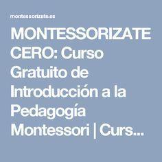 MONTESSORIZATE CERO: Curso Gratuito de Introducción a la Pedagogía Montessori   Cursos Montessorizate