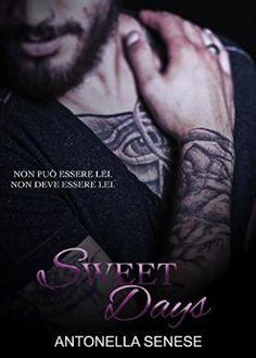 Romance and Fantasy for Cosmopolitan Girls: SWEET DAYS di Antonella Senese