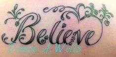 Believe Tattoo Design by Denise A. Wells