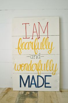 I am fearfully and wonderfully made- Reclaimed Wood Bible Verse Wall Sign- Hand painted wall art. $55.00, via Etsy. Cute for a kids room