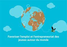 Notre but : favoriser l'emploi et l'entrepreneuriat des jeunes autour du monde