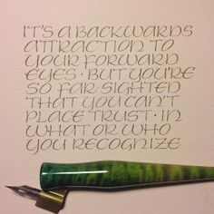lindayoshida:   More pointed pen Uncial. Lyrics from DCFC. Walnut ink on PS Blush card stock.