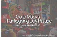 Best Friend Bucket List: Go to Macy's Thanksgiving Day Parade [ ]