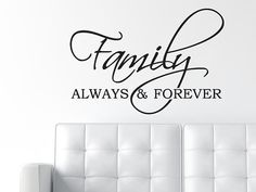 Family Always & Forever Decal  Wall Quote Decal  Wall by DecalLab, $27.95
