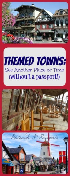 Great list of themed towns all over the United States: German, Swiss, Greek, Danish, and historic