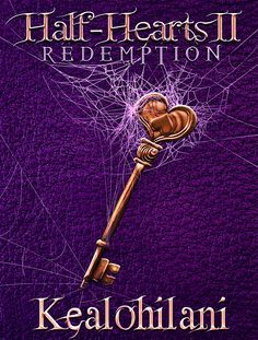 Half-Hearts II: Redemption, the second book in The Half-Hearts Trilogy, written by authoress, Kealohilani. Cover designed by Kealohilani and artwork done by Steven Squire.