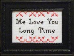 Me Love You Long Time  pdf Original Cross by bombastitch, via Etsy