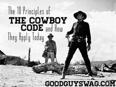 The Cowboy Code emphasizes pride in your work and resolution in the face of difficulties. Character defined the people of the West. Their code represented the core values they held to while abandoning much of civilization and the lives they knew. How does The Cowboy Code apply today?