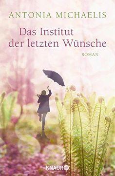 Das Institut der letzten Wünsche: Roman von Antonia Michaelis http://www.amazon.de/dp/3426653656/ref=cm_sw_r_pi_dp_Y1c0wb1BQ612V