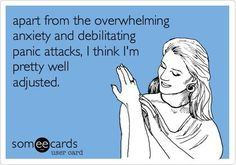 Life goes on even with anxiety and panic attacks. Humor helps.