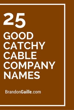 25 Good Catchy Cable Company Names