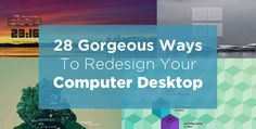28 Gorgeous Ways To Redesign Your Computer Desktop - BuzzFeed Mobile