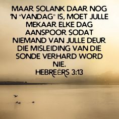 Afrikaans Quotes, Beautiful Prayers, Religious Quotes, Bible Quotes, Sayings, Words, Lyrics, Bible Scripture Quotes, Religion Quotes