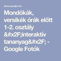 Mondókák, versikék órák előtt 1-2. osztály /interaktív tananyag/ - Google Fotók