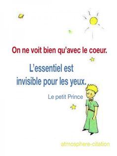 L'amour On ne voit bien qu'avec le coeur. L'essentiel est invisible pour les yeux. de Antoine de Saint-Exupéry Extrait de Le Petit prince