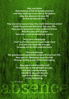 "blessing by John O'Donahue ""may your belonging inhabit its deepest dreams in the shelter of the Great Belonging"""