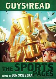 $1.99 Available for a limited time! Browse Inside Guys Read: The Sports Pages by Jon Scieszka, Gordon Korman, Chris Rylander, Dan Gutman, Anne Ursu, Tim Green, Joseph Bruchac, Jacqueline Woodson, Illustrated by Dan Santat