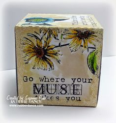 Antique ATB by Susanne Rose, using stamps from Rubber Dance. I believe in that sentiment :-)