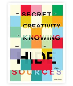 The Secret to Creativity is knowing how to hide your sources - albert einstein  #hidden typography posters #wall decor #wall hanging