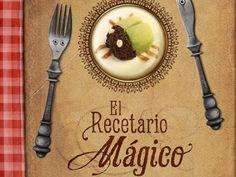 El recetario mágico. Un libro de cocina para niños muy especial