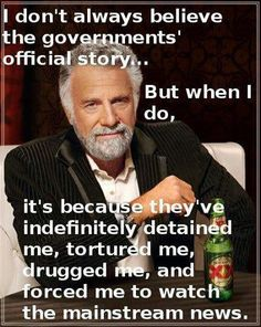 I Don't Always Believe the Official Government Story ... BUT, don't think me a loon ... I am willing to consider it ... Excuse me, can I just ask you what you intend to do with that electrode in your left hand?