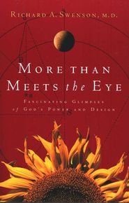 More Than Meets the Eye                                      -     By: Richard A. Swenson M.D. - Consider as read aloud/Science