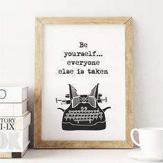 Be yourself… everyone else is taken http://www.amazon.com/dp/B016FFW1BO  word art print poster black white motivational quote inspirational words of wisdom motivationmonday Scandinavian fashionista fitness inspiration motivation typography home decor