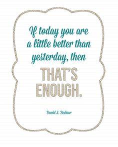 Sunday Encouragement: A Little Better - Elder Bednar Quote #ldsquote