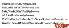 Email addresses it would be really annoying to give out over the phone 1
